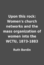 Upon this rock: Women's church networks and…