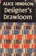 Designer's Drawloom by Alice Hindson