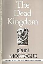 The Dead Kingdom by John Montague