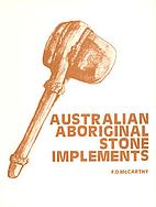 Australian aboriginal stone implements,…
