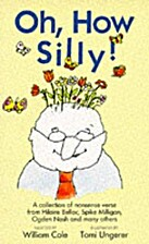 Oh, How Silly! by William Cole