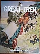 The Great Trek by Brian Johnson Barker