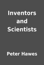 Inventors and Scientists by Peter Hawes