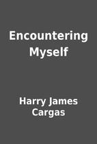 Encountering Myself by Harry James Cargas