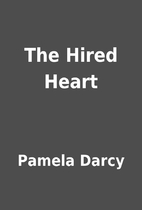 The Hired Heart by Pamela Darcy