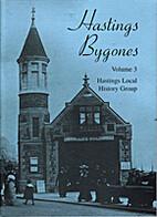 Hastings Bygones: Volume 3 by Hastings Local…