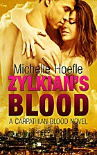 Zylkian's Blood (Carpathian Blood Book 4) by…