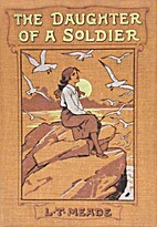 The Daughter of a Soldier by L.T. Meade