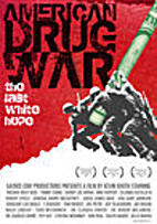 American Drug War: The Last White Hope…
