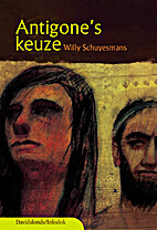 Antigone's keuze by Willy Schuyesmans