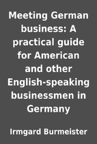 Meeting German business: A practical guide…