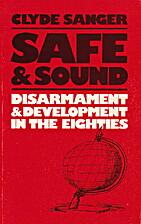 Safe and Sound: Disarmament and Development…
