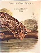 Natural History 2014 by Bernard J. Shapero,…