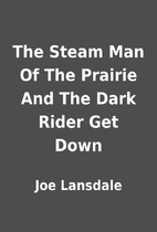 The Steam Man Of The Prairie And The Dark…