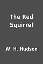 The Red Squirrel by W. H. Hudson