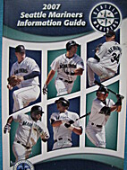Seattle Mariners Media Guide 2007 by Seattle…