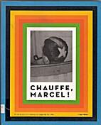 Chauffe, Marcel! by Bernard Marcade Emmanuel…