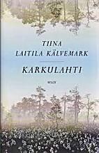 Karkulahti : romaani by Tiina Laitila…