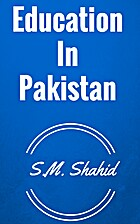 Education In Pakistan by S.M. Shahid