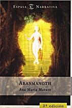 Aranmanoth by Ana María Matute