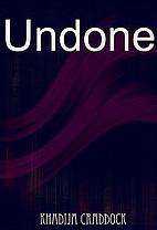 Undone by Khadija Craddock