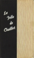The Madwoman of Chaillot by Jean Giraudoux