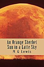 An Orange Sherbet Sun in a Latte Sky, Vol. 1…