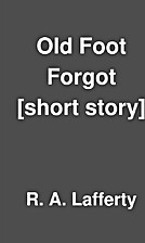Old Foot Forgot [short story] by R. A.…