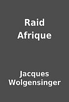 Raid Afrique by Jacques Wolgensinger