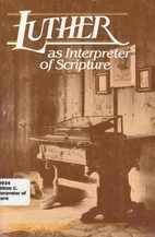 Luther As Interpreter of Scripture: A Source…