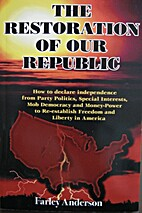 The Restoration of Our Republic by Farley…