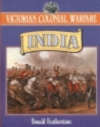 Victorian Colonial Warfare: India, from the…