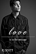 Love Is In The Message (Love, #3) by RJ…