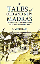 Tales of Old and New Madras by S. Muthiah