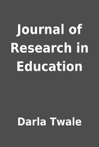 Journal of Research in Education by Darla…