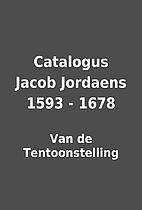 Catalogus Jacob Jordaens 1593 - 1678 by Van…