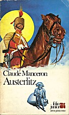 Austerlitz: The Story of a Battle by Claude…