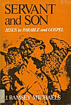 Servant and Son: Jesus in Parable and Gospel…