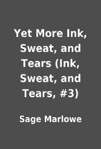Yet More Ink, Sweat, and Tears (Ink, Sweat,…