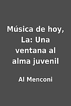 Música de hoy, La: Una ventana al alma…