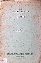 The single woman in society by L. Hugh…
