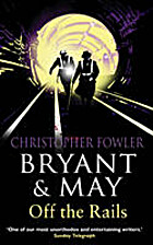 Bryant and May Off the Rails (Book 8) by…