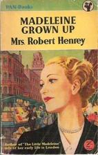 Madeleine Grown Up by Robert Henrey