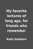 My favorite lectures of long ago, for…