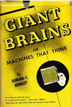Giant brains; or, Machines that think by…