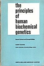 Principles of Human Biochemical Genetics by…