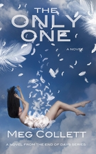 The Only One (End of Days Book 3) by Meg…