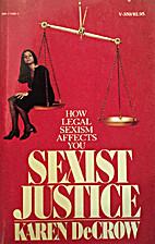Sexist justice by Karen DeCrow