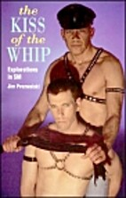 The Kiss of the Whip: Explorations in Sm by…