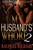 My Husband's Whore Part 2 by Racquel…